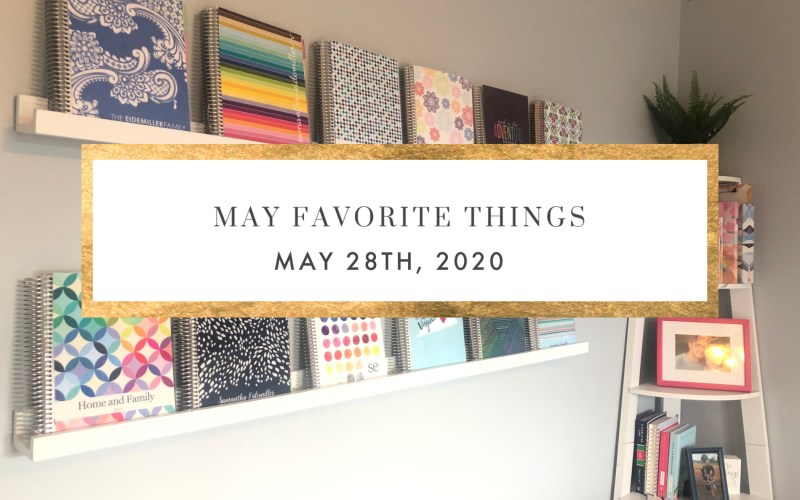MAY FAVORITES 2020