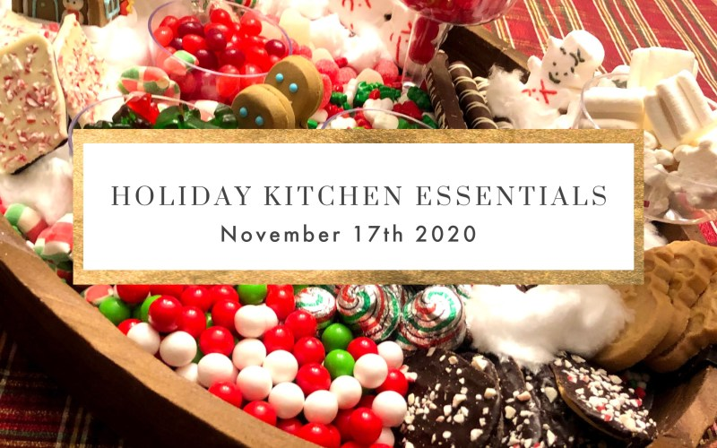 HOLIDAY KITCHEN ESSENTIALS
