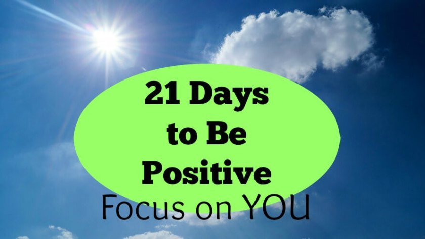 21 Days to be Positive Step 6: Focus on You