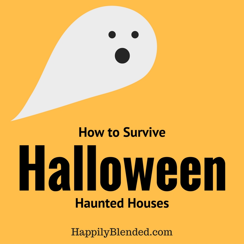 Happily Blended Blog Features How to Survive Halloween Haunted Houses