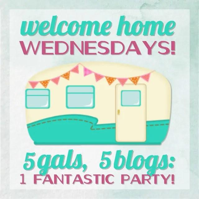 Welcome Home Wednesdays