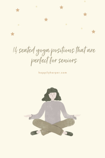 14 Seated Yoga Positions That Are Perfect For Seniors Happily Harper 14 Seated Yoga Positions That Are Perfect For Seniors