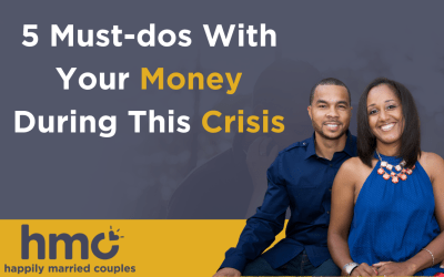 5 Must-Dos with Your Money During a Crisis