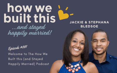 Welcome to The How We Built this (and Stayed Happily Married) Podcast