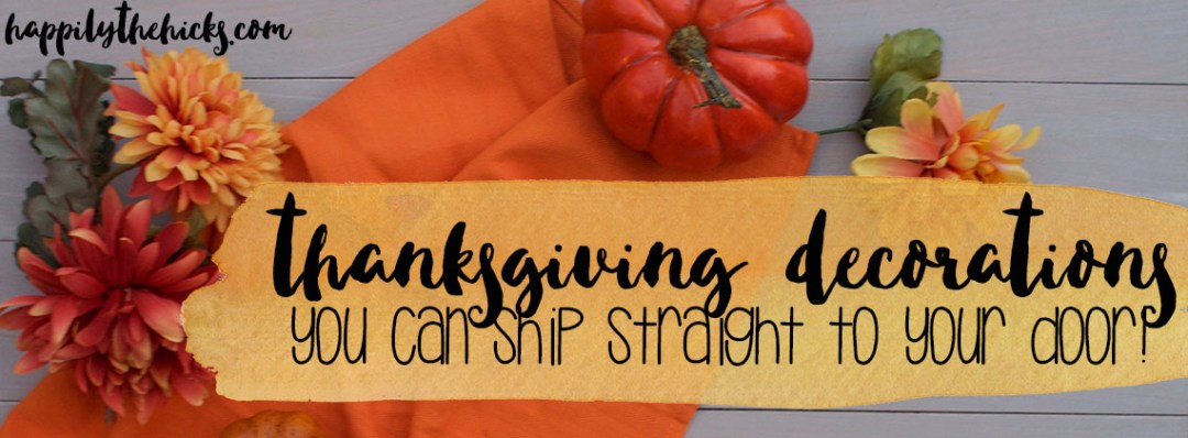 Thanksgiving Decorations You Can Ship Straight to Your Door | read more at happilythehicks.com