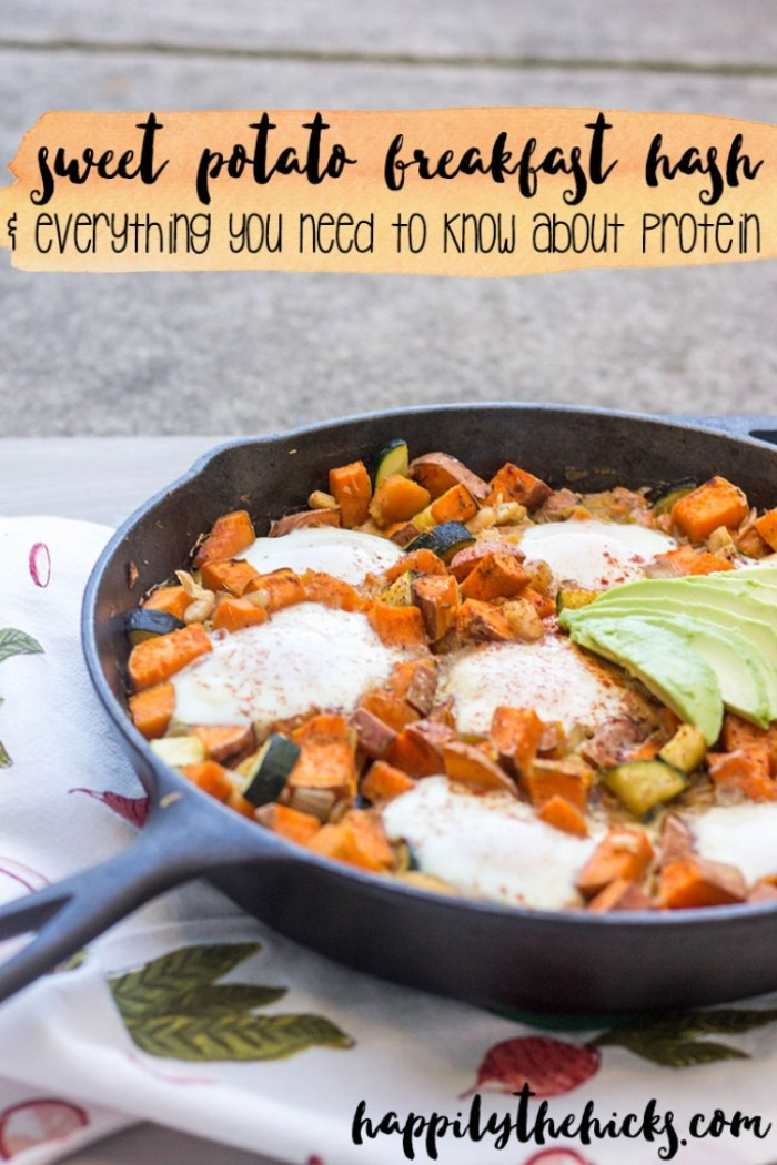 A tasty sweet potato breakfast hash recipe that you will love and EVERYTHING you need to know about protein! | read more at happilythehicks.com