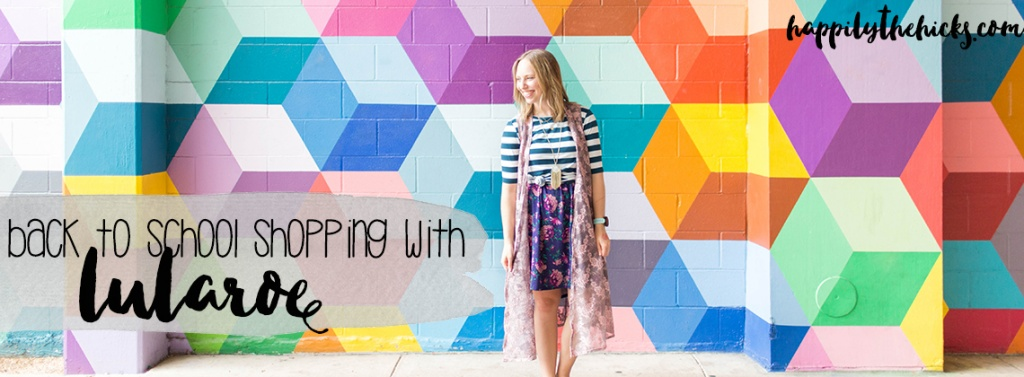 1c09faa992af24 Go back to school shopping with LuLaRoe! | read more at happilythehicks.com