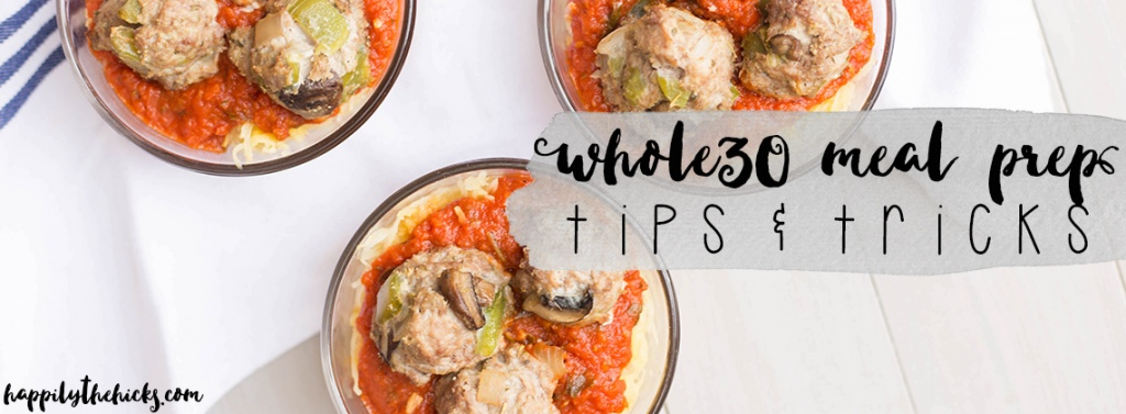 Whole30 Meal Prep- tips and tricks! | read more at happilythehicks.com