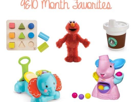 9 & 10 Month Favorites