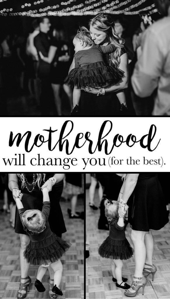 3 Ways Motherhood has Made Me a Better Person