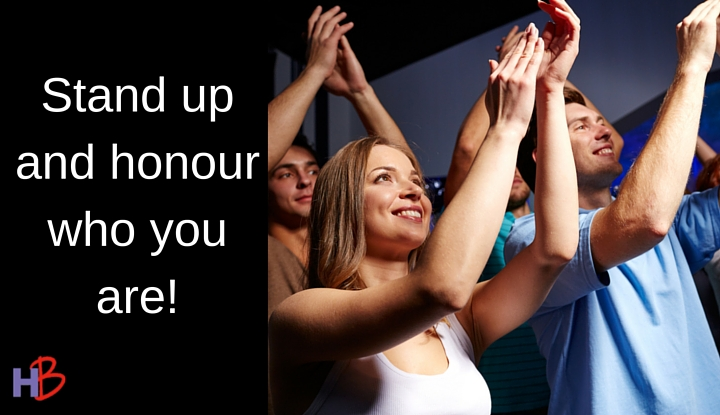 Honour who you are