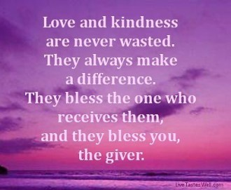 love-and-kindness-are-never-wasted-they-always-make-a-difference-they-bless-the-one-who-receives-them-and-they-bless-you-the-giver-13