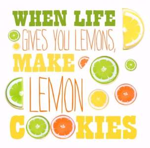 When Life Gives You Lemons, Make Lemon Cookies!