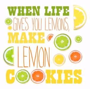 When Life Gives You Lemons, Make Lemon Cookies!
