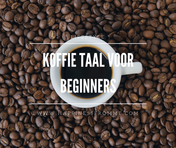 Koffie taal voor beginners!