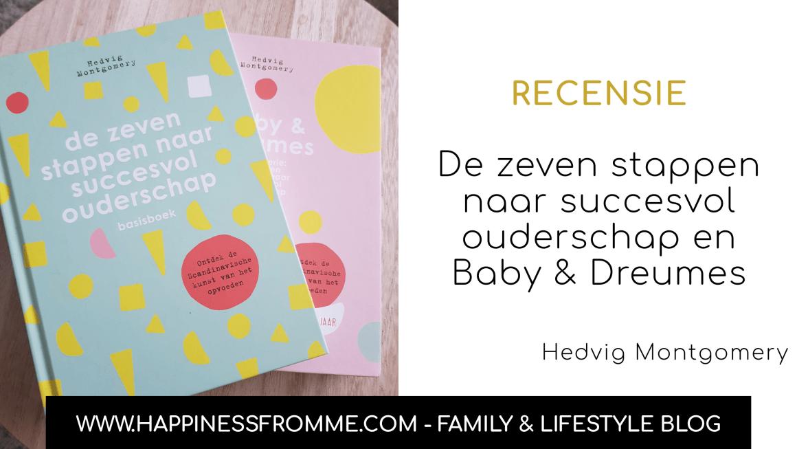 De zeven stappen naar succesvol ouderschap en Baby & Dreumes