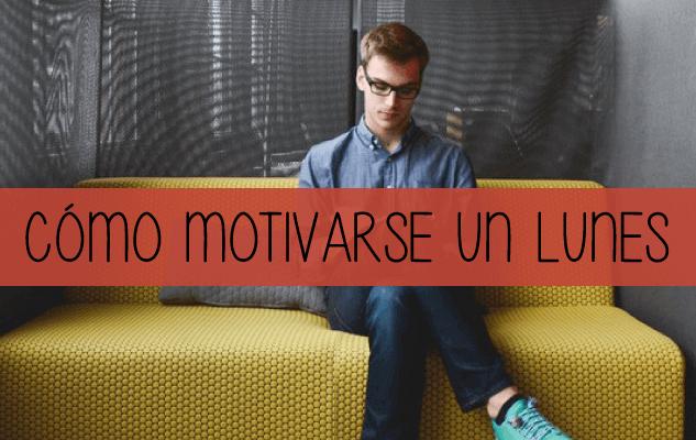 como-motivarse-un-lunes