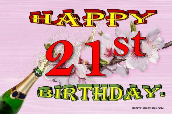 Welcome To 21st Birthday Wishes For Your Delight Happy 21st Birthdays
