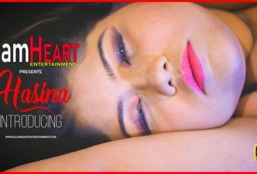 Hasina Introduction 2019 Glam Heart Full Video Free Download