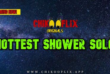 Hottest Shower Solo ChikooFlix Download Full Hot Video Shoot