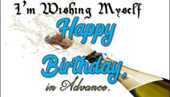Pre Birthday Wishes To Myself