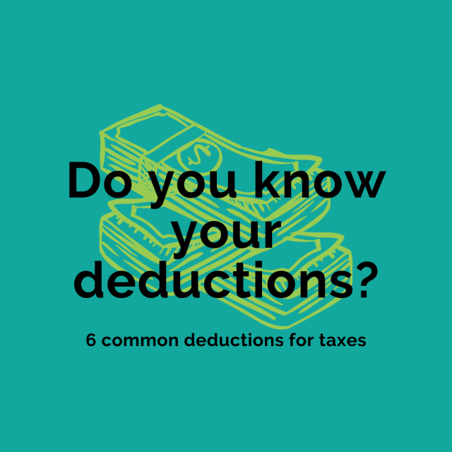 Do you know your deductions? 6 common deductible expenses for taxes.