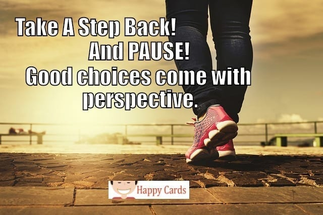 To be happy take a step back
