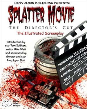 Splatter Movie: The Director's Cut – The Illustrated Screenplay
