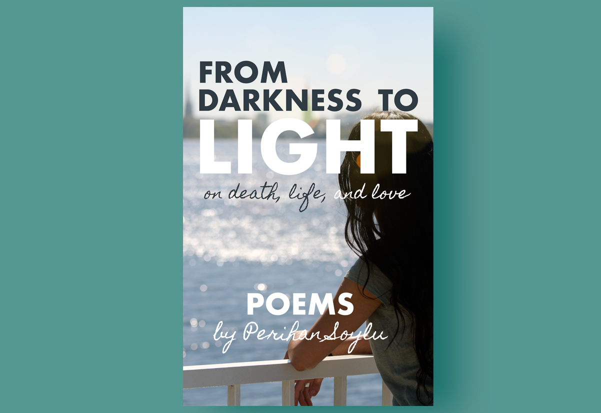 E-Book, From Darkness to Light, Poems, Trauer, Grief, Poetry, overcoming grief, overcoming death