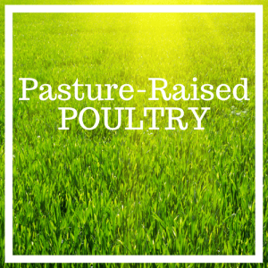 Pasture-Raised Poultry