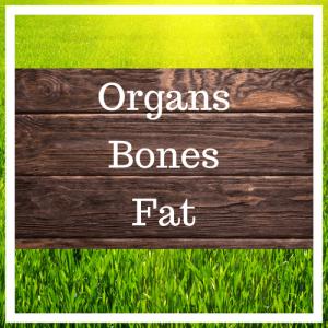 Organs, Bones, Fat