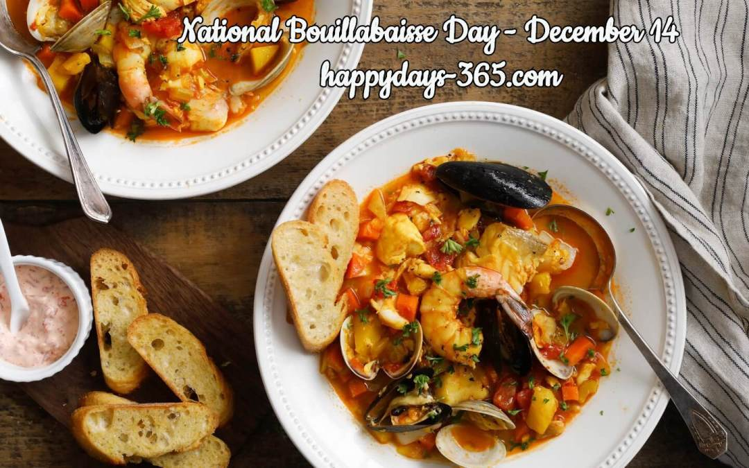 National Bouillabaisse Day – December 14, 2019