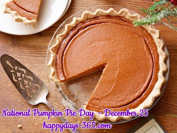 National Pumpkin Pie Day – December 25, 2019