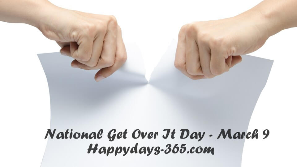 National Get Over It Day 2018 - March 9
