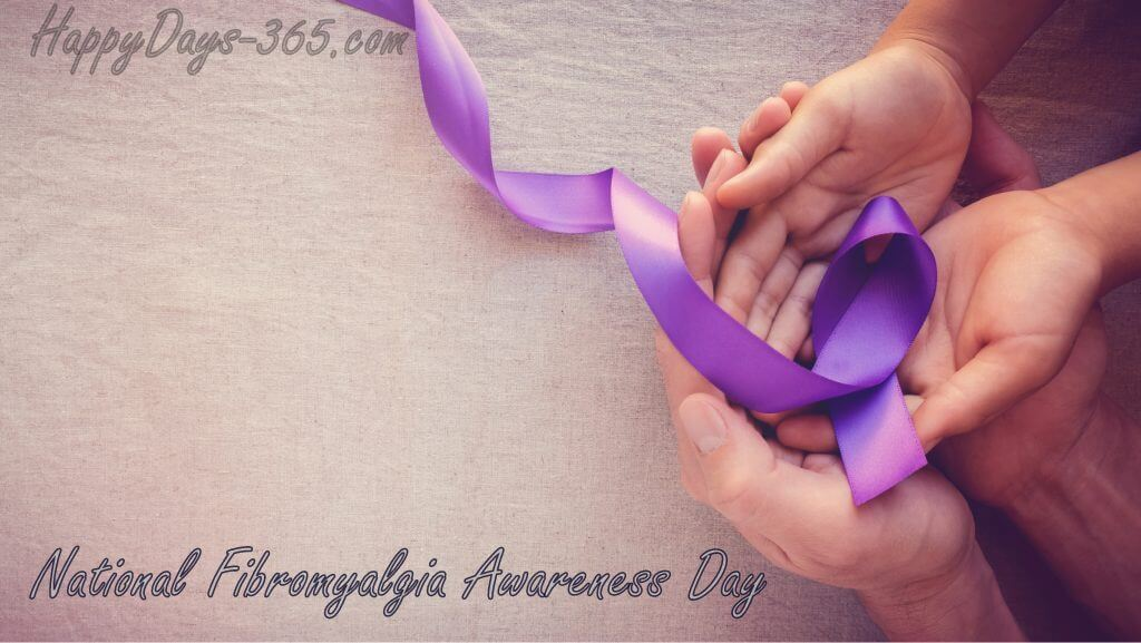 National Fibromyalgia Awareness Day – May 12, 2020