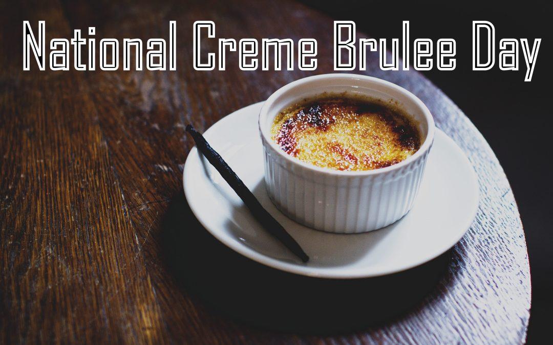 National Creme Brulee Day