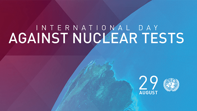 International Day Against Nuclear Tests – August 29, 2020