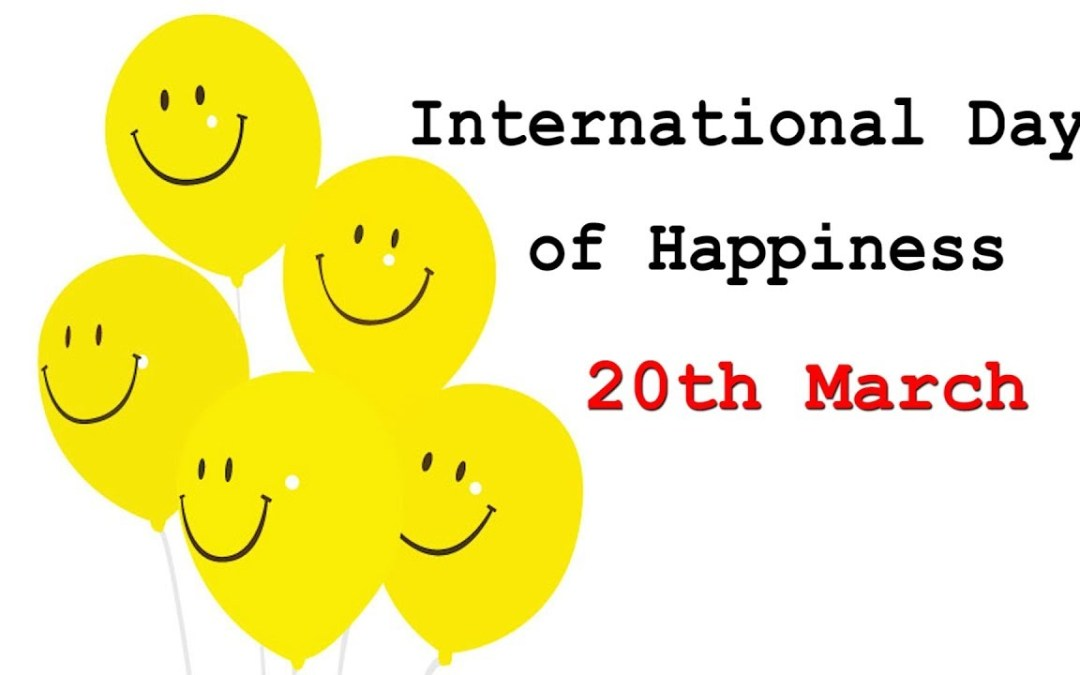 International Day of Happiness – March 20, 2021