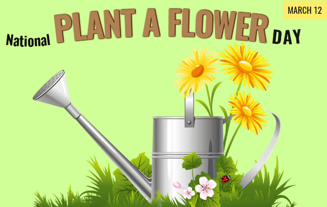 National Plant A Flower Day – March 12, 2021