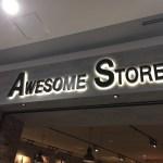フライングタイガーに続け!プチプラ雑貨のAwesome Store(オーサムストア)に行ってきたよ