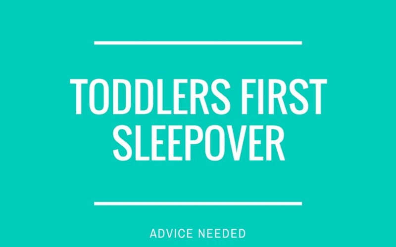 Toddlers First Sleepover Advice Needed by Happy Family Blog
