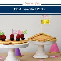 How to Host a Pancakes and Pajamas Party