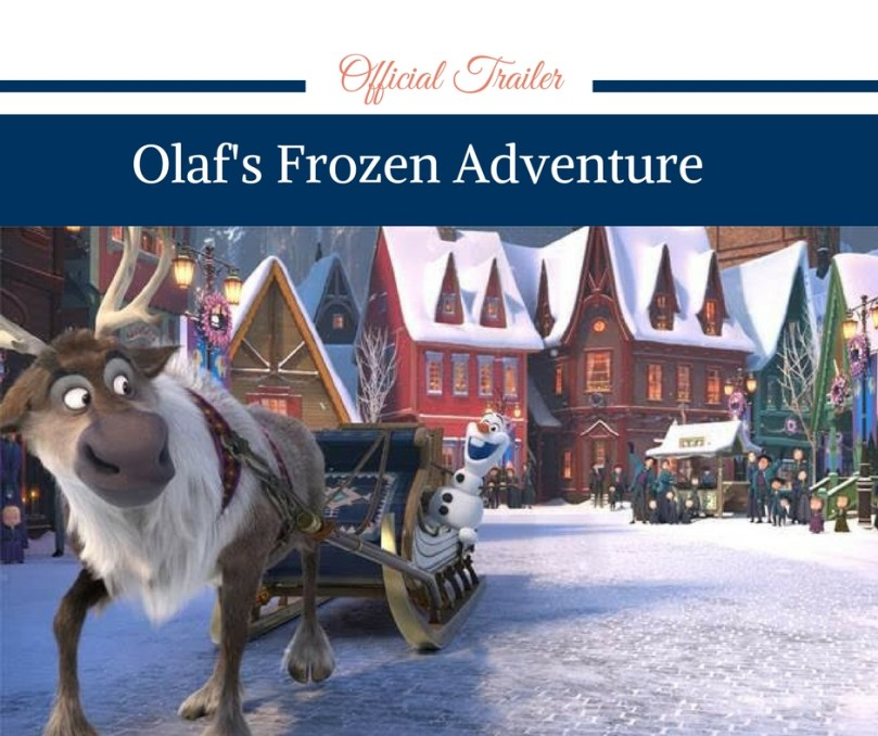 Olaf's Frozen Adventure Official Trailer by Happy Family Blog