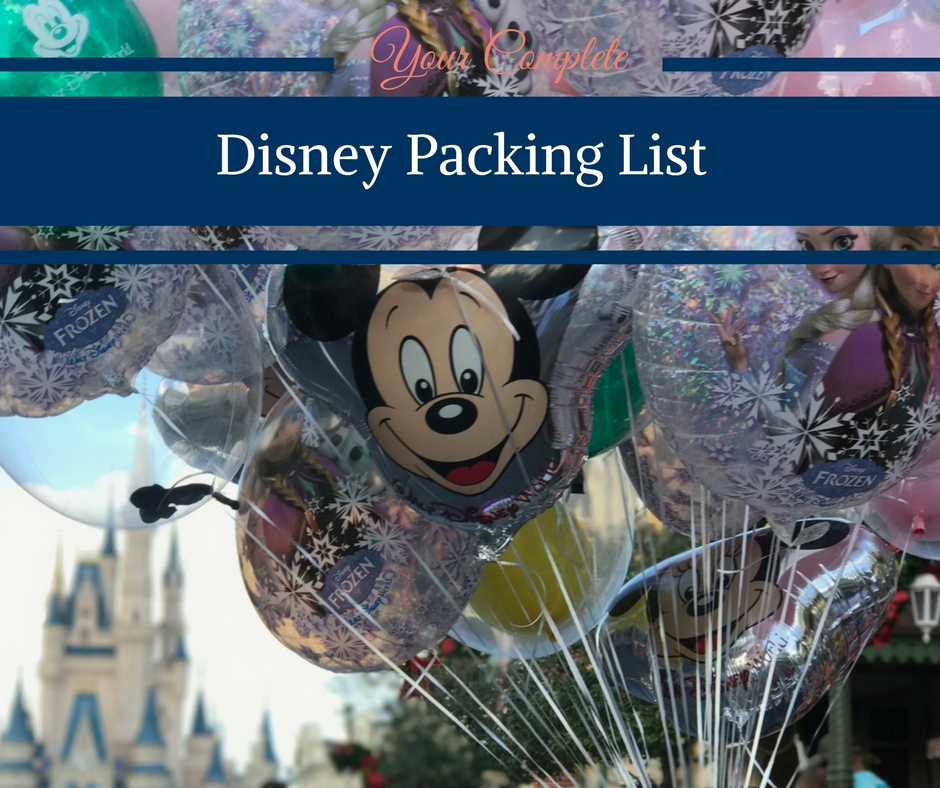 Your Complete Disney Packing List