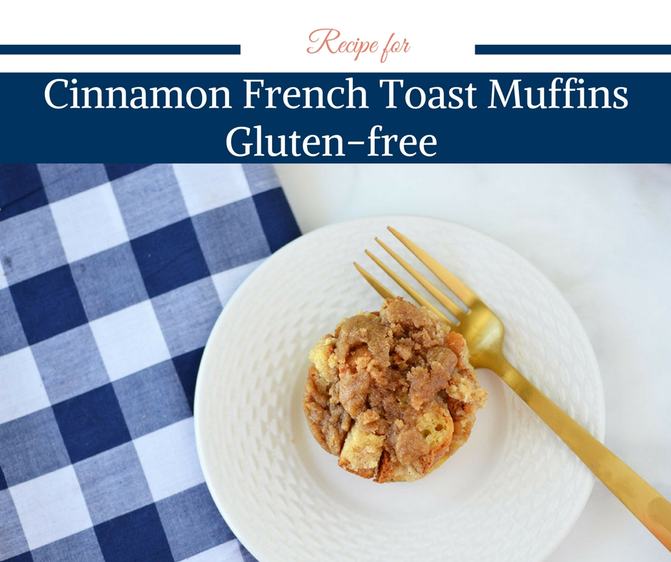 Recipe for Cinnamon French Toast Muffins – Gluten-free