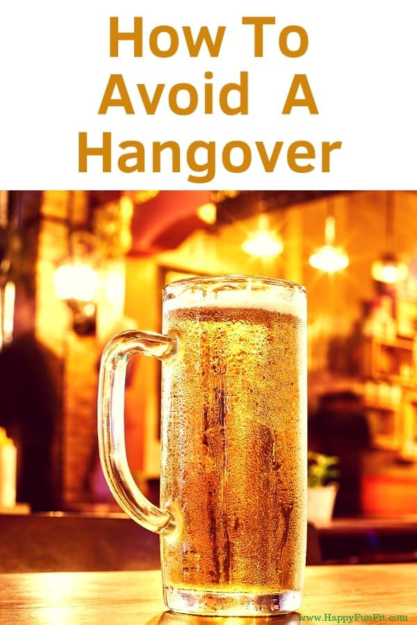 How to Avoid a Hangover my top tips to make sure your don't get a hangover