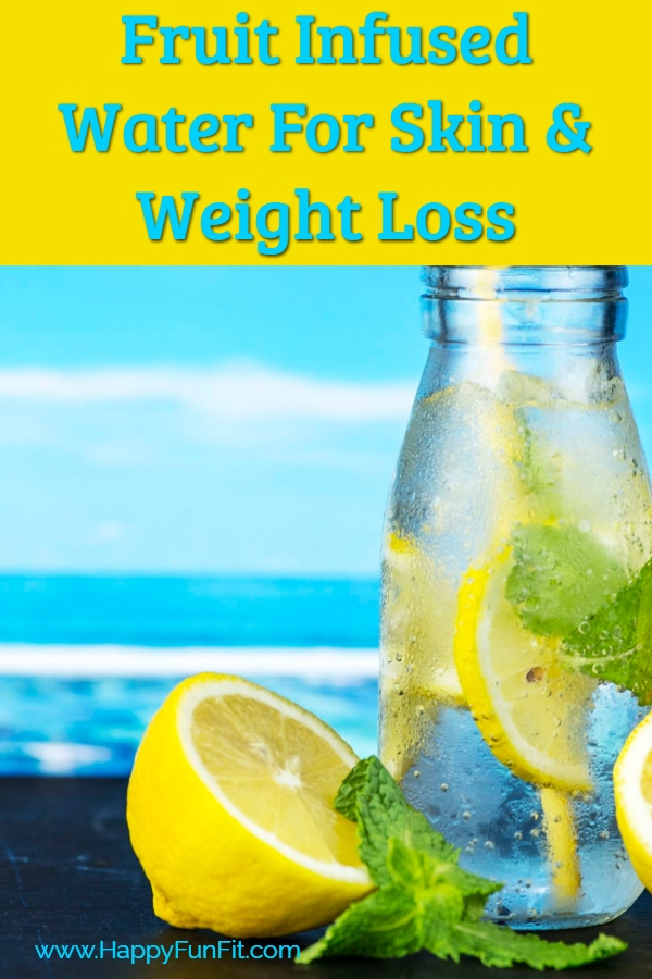 Fruit Infused Water For Skin & Weight Loss, Fruit Infused Water for Skin and Weight loss, Learn HOW to Infuse water and make fruit infused water, Fruit Infused Water Combinations that taste amazing and are great for you. #fruitinfusedwater #infusedwater #health #detox