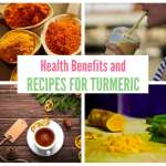 Health Benefits and Recipes For Turmeric