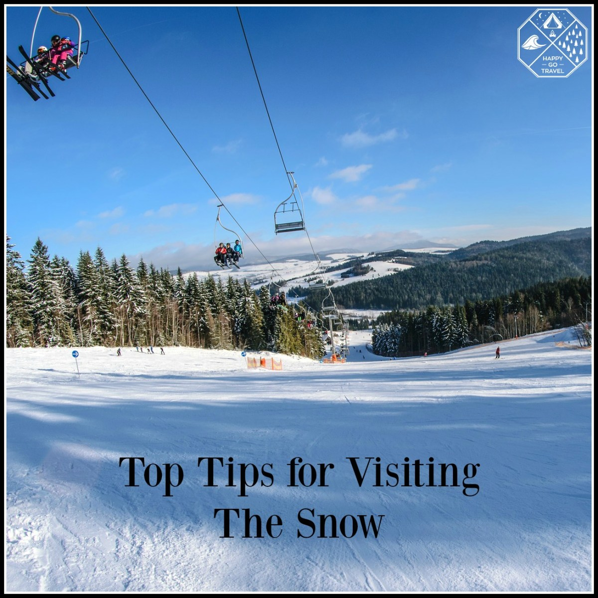 Top Tips for Visiting The Snow