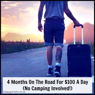 4 Months On The Road For $100 A Day (No Camping Involved!)